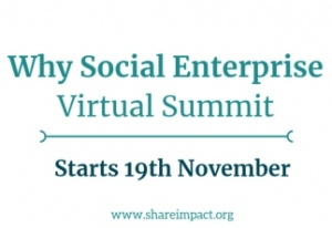 Why Social Enterprise Virtual Summit_Nov 2018