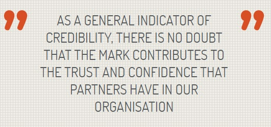 "Quote: ""As a general indicator of credibility, there is no doubt that the Social Enterprise Mark contributes to the trust and confidence that our business/ contributing partners have in our organisation, and in their willingness to partner with us"""