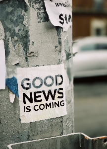 Poster saying 'good news is coming'
