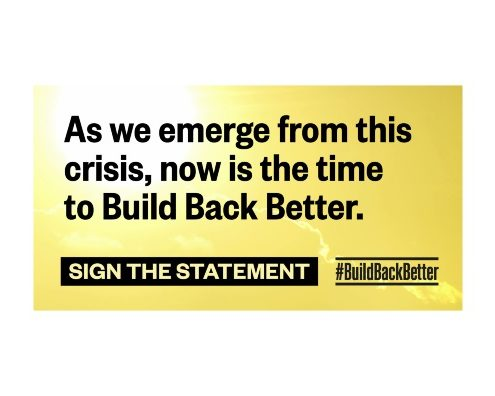 As we emerge from this crisis, now is the time to Build Back Better; sign the statement
