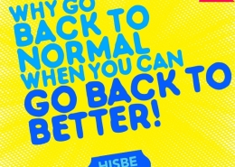 Yellow background with blue text: Why go back to normal when you can go back to better!