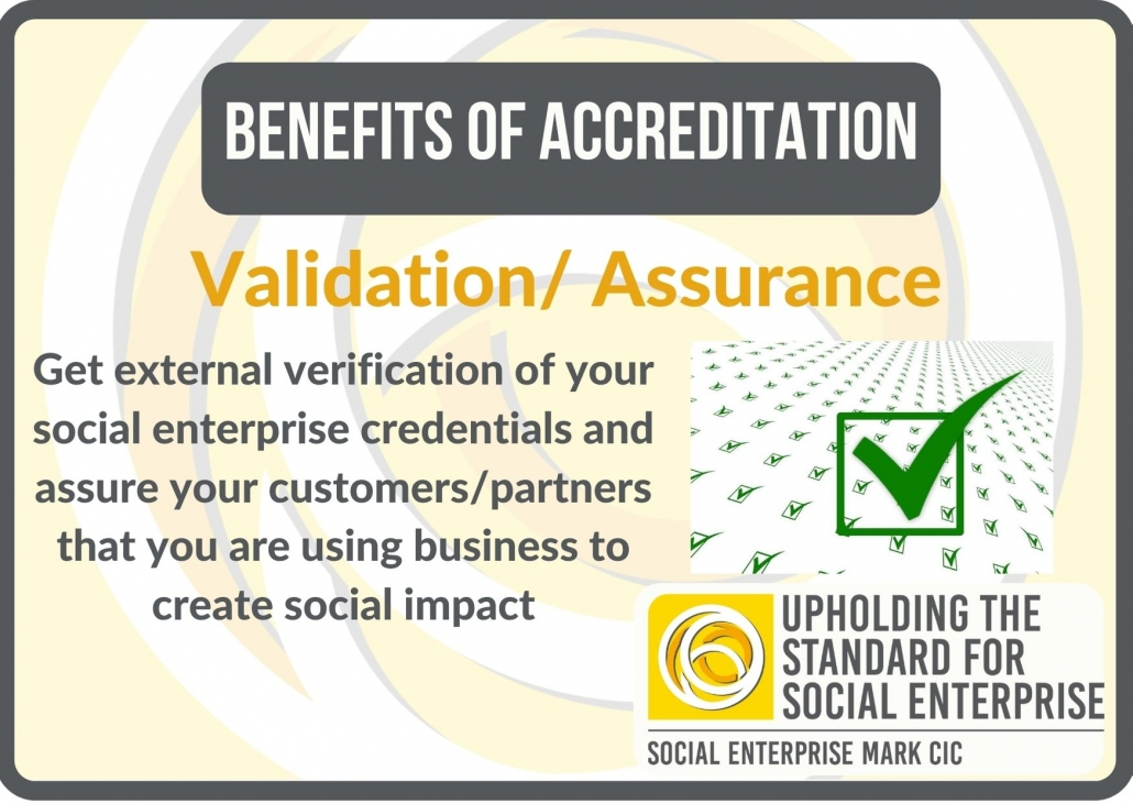Benefits of accreditation: validation/assurance