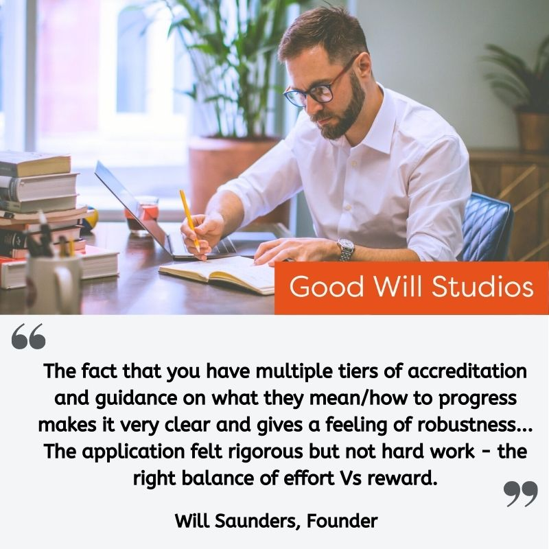 """Testimonial from Will Saunders: """"The fact that you have multiple tiers of accreditation and guidance on what they mean/how to progress makes it very clear and gives a feeling of robustness... The application felt rigorous but not hard work - the right balance of effort Vs reward."""""""
