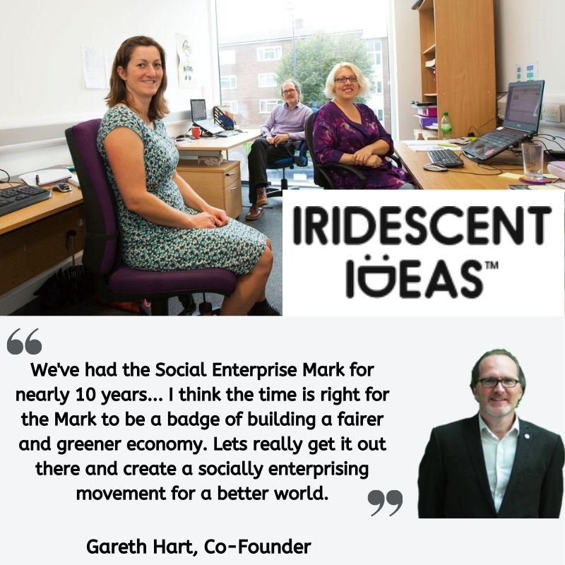 """Testimonial from Gareth Hart: """"We've had the Social Enterprise Mark for nearly 10 years... I think the time is right for the Mark to be a badge of building a fairer and greener economy. Lets really get it out there and create a socially enterprising movement for a better world."""""""