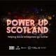 Power Up Scotland